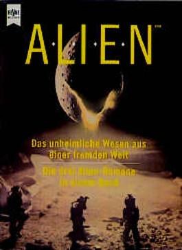 Alien - Die drei Alien-Romane in einem Band