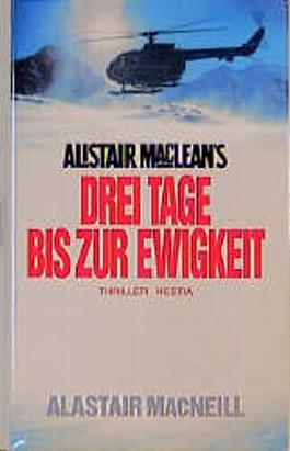 Alistair Macleans Drei Tage bis zur Ewigkeit