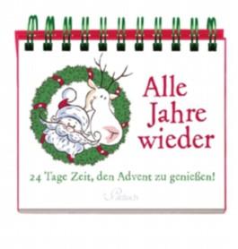 Alle Jahre wieder - 24 Tage Zeit, den Advent zu genießen!