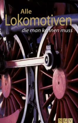 Alle Lokomotiven die man kennen muss