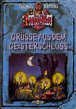 Alle meine Monster 6: Grüße aus dem Geisterschloß