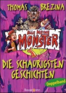 Alle meine Monster: Die schaurigsten Geschichten