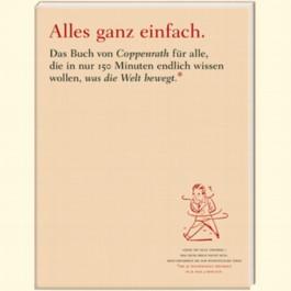 Alles ganz einfach. Das Buch von Coppenrath für alle, die in nur 150 Minuten endlich wissen wollen, was die Welt bewegt.