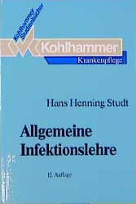 Allgemeine Infektionslehre. Klinische Infektionslehre, Mikrobiologie und Hygiene