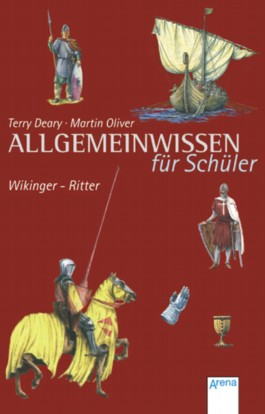 Allgemeinwissen für Schüler - Wikinger - Ritter