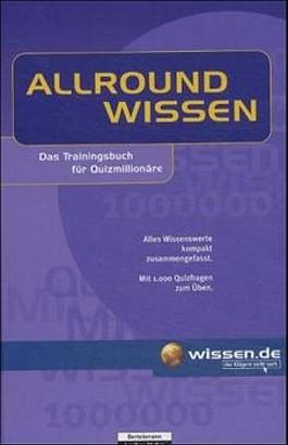 Allroundwissen. Das Trainingsbuch für Quizmillionäre