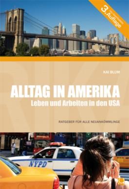 Alltag in Amerika - Leben und Arbeiten in den USA