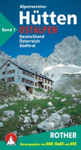 Alpenvereinshütten. Schutzhütten in Deutschland, Österreich und Südtirol / Ostalpen