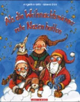 Als die Weihnachtsmänner rote Nasen hatten
