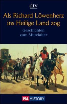 Als Richard Löwenherz ins Heilige Land zog