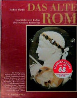 Alte Kulturen. Das alte Rom. Geschichte und Kultur des Imperium Romanum