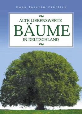 Alte liebenswerte Bäume in Deutschland