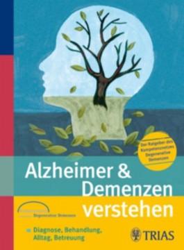 Alzheimer & Demenzen verstehen. Der Ratgeber des Kompetenznetzes Demenzen