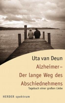 Alzheimer - Der lange Weg des Abschiednehmens