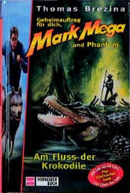 Mark Mega - Am Fluss der Krokodile
