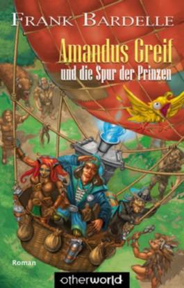 Amandus Greif und die Spur der Prinzen