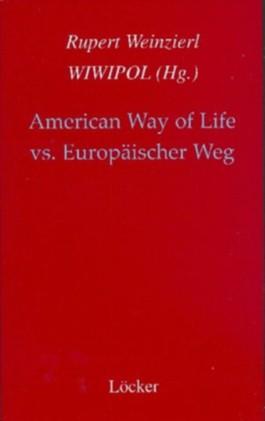 American Way of Life vs. Europäischer Weg