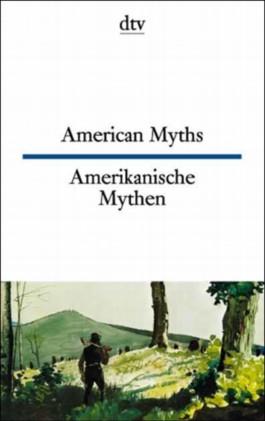 Amerikanische Mythen. American Myths