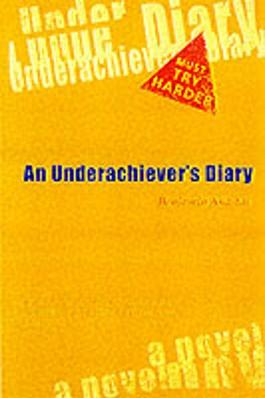 An Underachiever's Diary