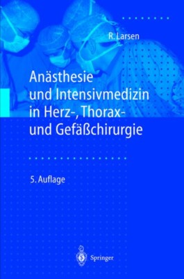 Anästhesie und Intensivmedizin in Herz-, Thorax- und Gefässchirurgie