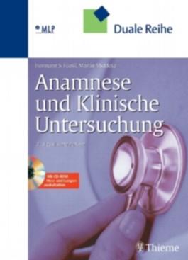 Anamnese und Klinische Untersuchung (mit Auskultationsbefunden von Herz und Lunge auf CD-ROM)