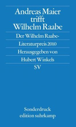 Andreas Maier trifft Wilhelm Raabe