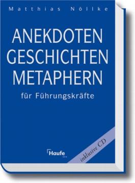 Anekdoten, Geschichten, Metaphern für Führungskräfte, m. CD-ROM
