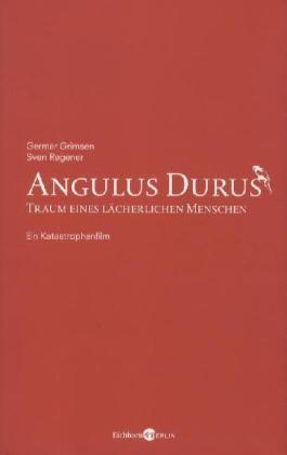 Angulus Durus - Traum eines lächerlichen Menschen