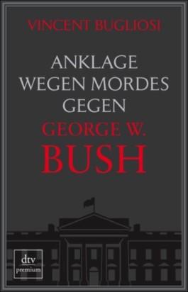 Anklage wegen Mordes gegen George W. Bush