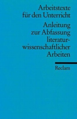 Anleitung zur Abfassung literaturwissenschaftlicher Arbeiten.