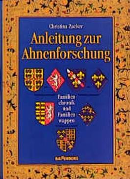 Anleitung zur Ahnenforschung. Familienchronik und Familienwappen