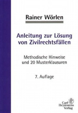 Anleitung zur Lösung von Zivilrechtsfällen. Methodische Hinweise und Musterklausuren