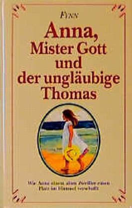 Anna, Mister Gott und der ungläubige Thomas