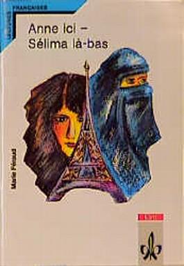Anne ici - Selima la-bas. Lectures Francaises