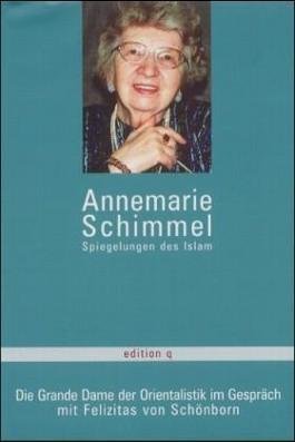 Annemarie Schimmel - Spiegelungen des Islam