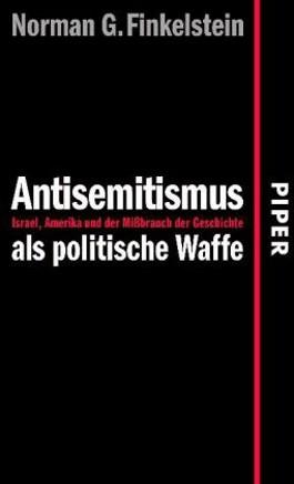 Antisemitismus als politische Waffe