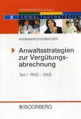 Anwaltsstrategien zur Vergütungsabrechnung - Teil I: RVG - GKG