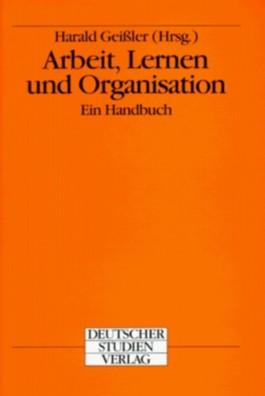 Arbeit, Lernen und Organisation
