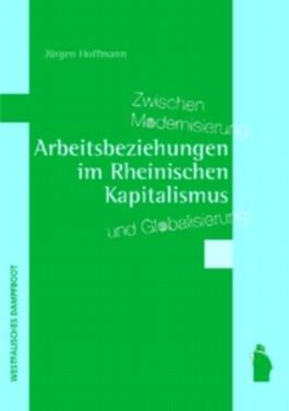 Arbeitsbeziehungen im Rheinischen Kapitalismus