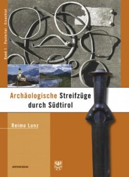 Archäologische Streifzüge durch Südtirol