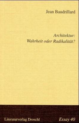 Architektur: Wahrheit oder Radikalität?