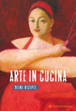 Arte in Cucina - Meine Rezepte