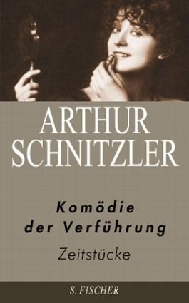Arthur Schnitzler. Ausgewählte Werke in acht Bänden / Komödie der Verführung