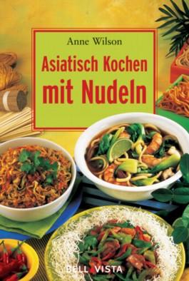 Asiatisch kochen mit Nudeln. Mini-Kochbücher