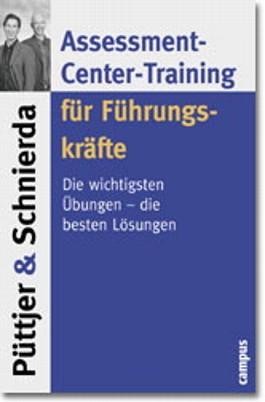 Assessment-Center-Training für Führungskräfte. Die wichtigsten Übungen - die besten Lösungen