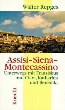 Assisi - Siena - Montecassino