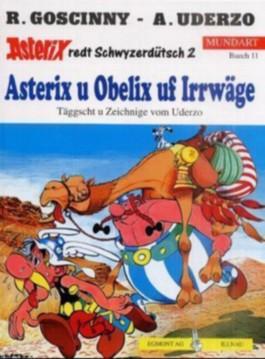 Asterix , Bd. 11, Asterix u Obelix uf Irrwäge (schweizerdeutsche Ausgabe - Asterix redt Schwyzerdütsch, Nr 2)
