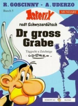 Asterix Mundart / Dr gross Grabe (Schwyzerdütsch I)