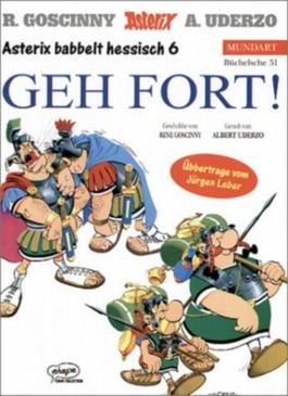 Asterix Mundart / Geh fort! (Hessisch VI)