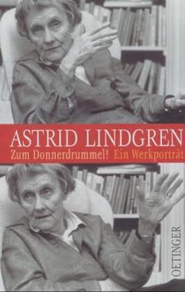 Astrid Lindgren - Zum Donnerdrummel!
